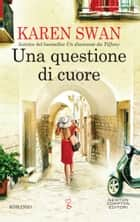 Una questione di cuore eBook by Karen Swan
