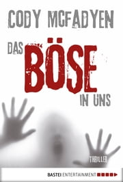 Das Böse in uns - 3. Fall für Smoky Barrett - Thriller eBook by Cody Mcfadyen, Axel Merz