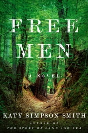 Free Men - A Novel ebook by Katy Simpson Smith