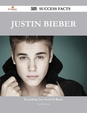 Justin Bieber 253 Success Facts - Everything you need to know about Justin Bieber ebook by Todd Donovan