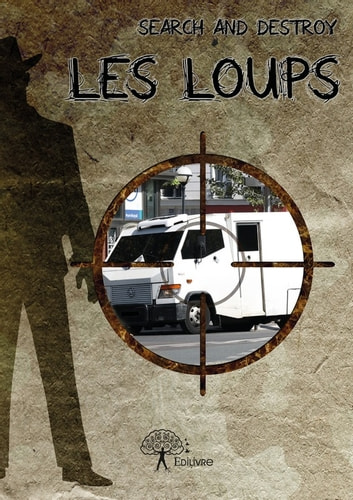 Les Loups ebook by Search And Destroy