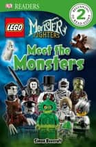 LEGO® Monster Fighters Meet the Monsters ebook by Simon Beecroft, DK