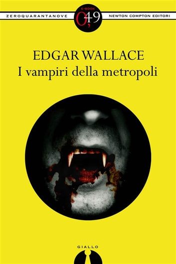 I vampiri della metropoli ebook by Edgar Wallace