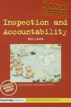 Inspection and Accountability ebook by Bill Laar