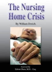 The Nursing Home Crisis ebook by William Dorich