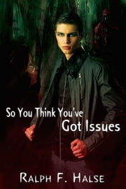 So You Think You've Got Issues ebook by Ralph Halse