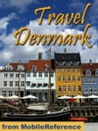 Travel Denmark: Guide, Maps, And Phrasebook. Includes: Copenhagen, Odense, Aarhus, Aalborg And More (Mobi Travel)