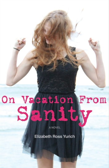 On Vacation From Sanity ekitaplar by Elizabeth Ross Yurich