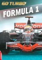 Formula 1 - EDGE - Go Turbo ebook by Tom Palmer