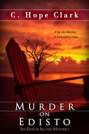Murder on Edisto ebook by C. Hope Clark