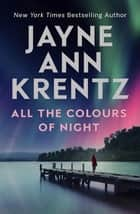 All the Colours of Night ebook by Jayne Ann Krentz
