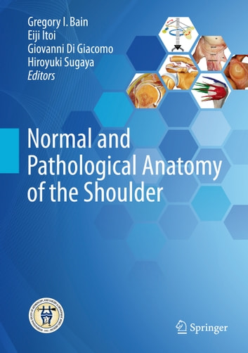 Normal and Pathological Anatomy of the Shoulder eBook by ...