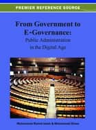 From Government to E-Governance ebook by Muhammad Muinul Islam,Mohammad Ehsan