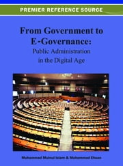 From Government to E-Governance - Public Administration in the Digital Age ebook by Muhammad Muinul Islam, Mohammad Ehsan