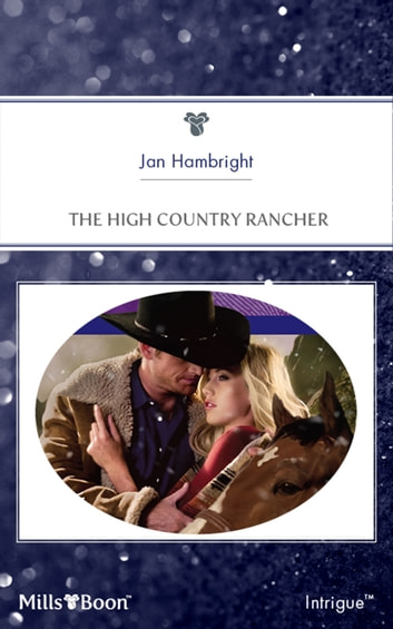 The High Country Rancher ebook by Jan Hambright