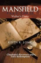 Mansfield - Walter's Diary ebook by Keith R. Long