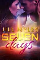 Seven Days ebook by Jill Myles