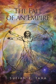 THE FALL OF AN EMPIRE ebook by SUFIAN Z. TAHA
