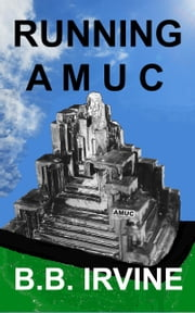 Running A.M.U.C. ebook by B.B. Irvine