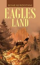 Eagles Land ebook by Besar Kurdistani
