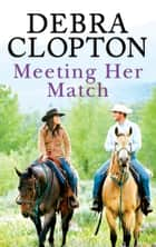 Meeting Her Match ebook by Debra Clopton