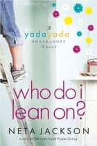 Who Do I Lean On? ebook by Neta Jackson