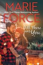 Till There Was You (Butler, Vermont Series, Book 4) ekitaplar by Marie Force