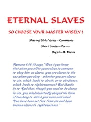 Eternal Slaves - So Choose Your Master Wisely! ebook by John R. Drews