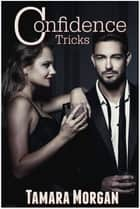 Confidence Tricks ebook by Tamara Morgan
