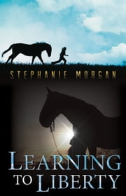 Learning to Liberty ebook by Stephanie Morgan