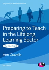 Preparing to Teach in the Lifelong Learning Sector - The New Award ebook by Ann Gravells