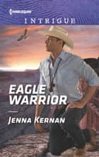 Eagle Warrior ebook by Jenna Kernan