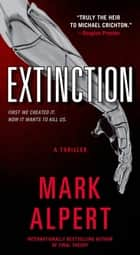 Extinction - A Thriller ebook by Mark Alpert