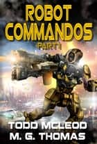 Robot Commandos: The Dragoon War: Ep 1 ebook by