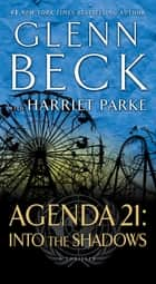 Agenda 21: Into the Shadows ebook by Glenn Beck