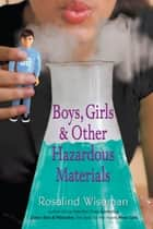 Boys, Girls, and Other Hazardous Materials ebook by Rosalind Wiseman
