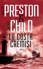 La costa cremisi ebook by Douglas Preston, Lincoln Child