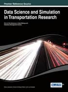 Data Science and Simulation in Transportation Research ebook by Davy Janssens,Ansar-Ul-Haque Yasar,Luk Knapen