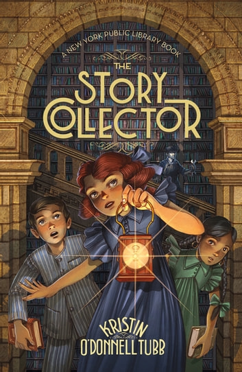 The Story Collector - A New York Public Library Book ebook by Kristin O'Donnell Tubb