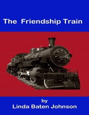 The Friendship Train ebook by Linda Baten Johnson