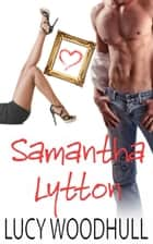 Samantha Lytton - A Box Set ebook by Lucy Woodhull