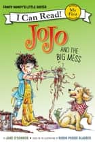 Fancy Nancy: JoJo and the Big Mess ebook by Jane O'Connor, Robin Preiss Glasser