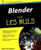 Blender Pour les nuls ebook by Jason VAN GUMSTER