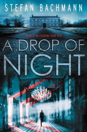 A Drop of Night ebook by Stefan Bachmann