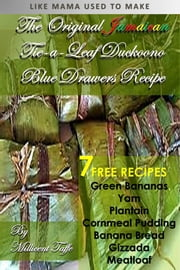 The Original Jamaican Tie-A-Leaf, Duckoono Blue Drawers Recipe ebook by Millicent Taffe