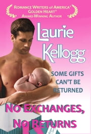 No Exchanges, No Returns - The Return to Redemption Series Book Four ebook by Laurie Kellogg