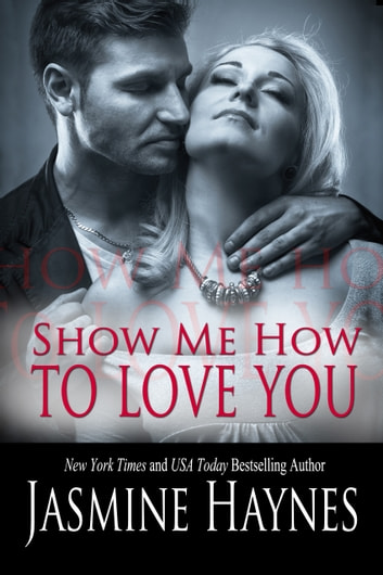 Show Me How to Love You ebook by Jasmine Haynes,Jennifer Skully