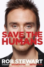 Save the Humans ebook by Rob Stewart