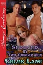 Seduced by Two Younger Men ebook by Chloe Lang