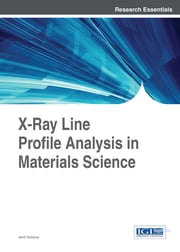X-Ray Line Profile Analysis in Materials Science ebook by Jenő Gubicza